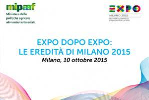 EXPO DOPO EXPO: LE EREDITÀ DELL'ESPOSIZIONE UNIVERSALE